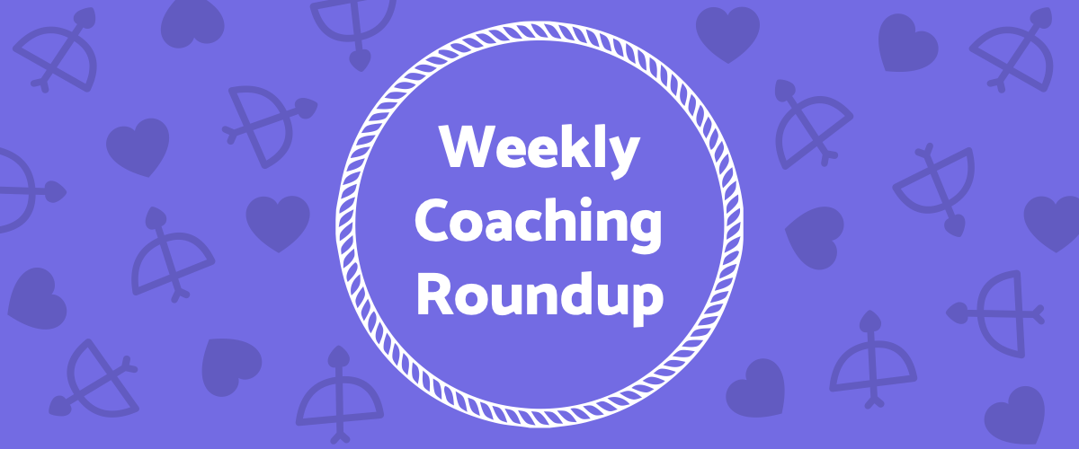 Weekly Coaching Roundup - February 2021 (Seasonal)