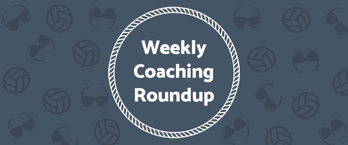 Weekly Coaching Roundup - June 2021 (Seasonal)