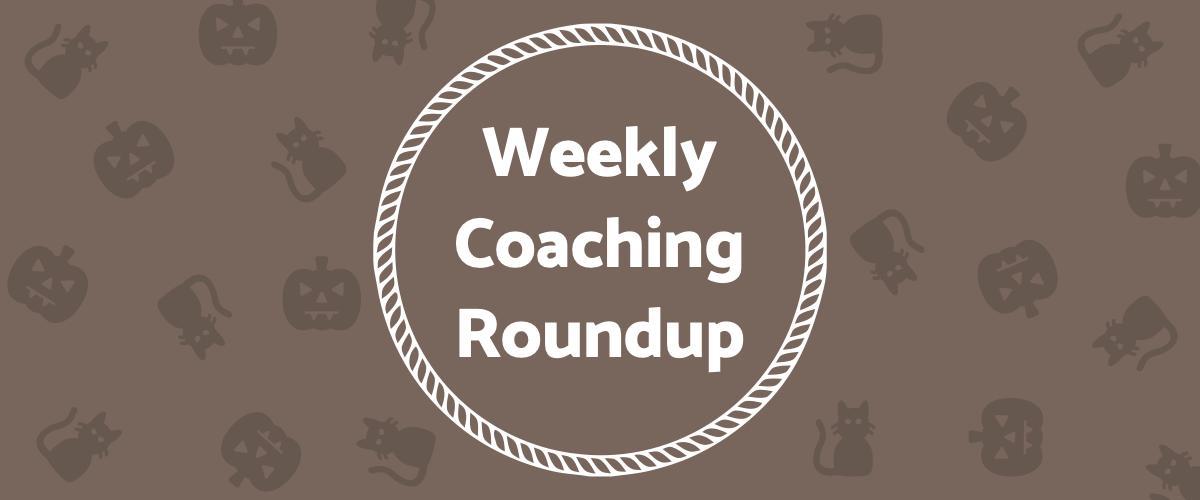 Weekly Coaching Roundup - October 2021 (Seasonal)