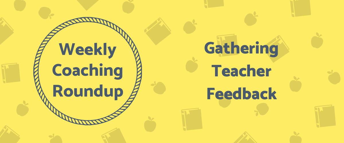 2021-04 Roundup Header - Gathering Teacher Feedback v