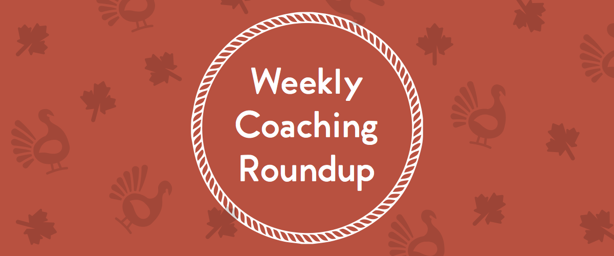 Weekly Coaching Roundup - November 2018 (Seasonal)