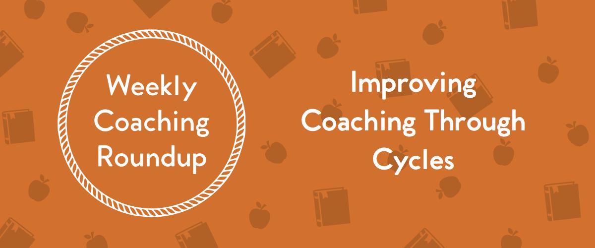 Weekly Coaching Roundup - Coaching Cycles