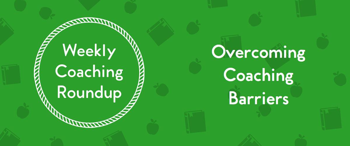 Weekly Coaching Roundup - Overcoming Coaching Barriers-1